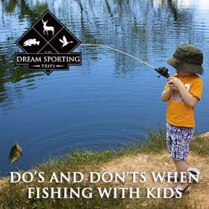 Do's and Don'ts When Fishing With Kids