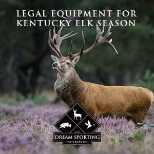 Legal Equipment for Kentucky Elk Season