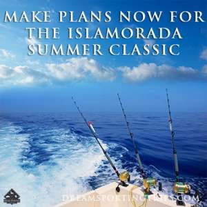 Make plans now for the Islamorada Summer Classic