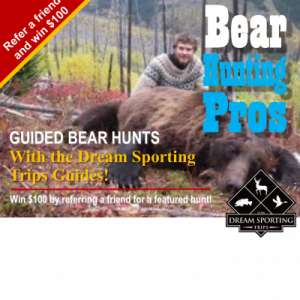 Go Bear Hunting with the Dream Sporting Trips Guides!
